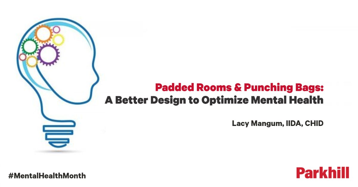 University of Parkhill 2019-Padded Rooms and Punching Bags – A Better Design to Optimize Mental Health cover image