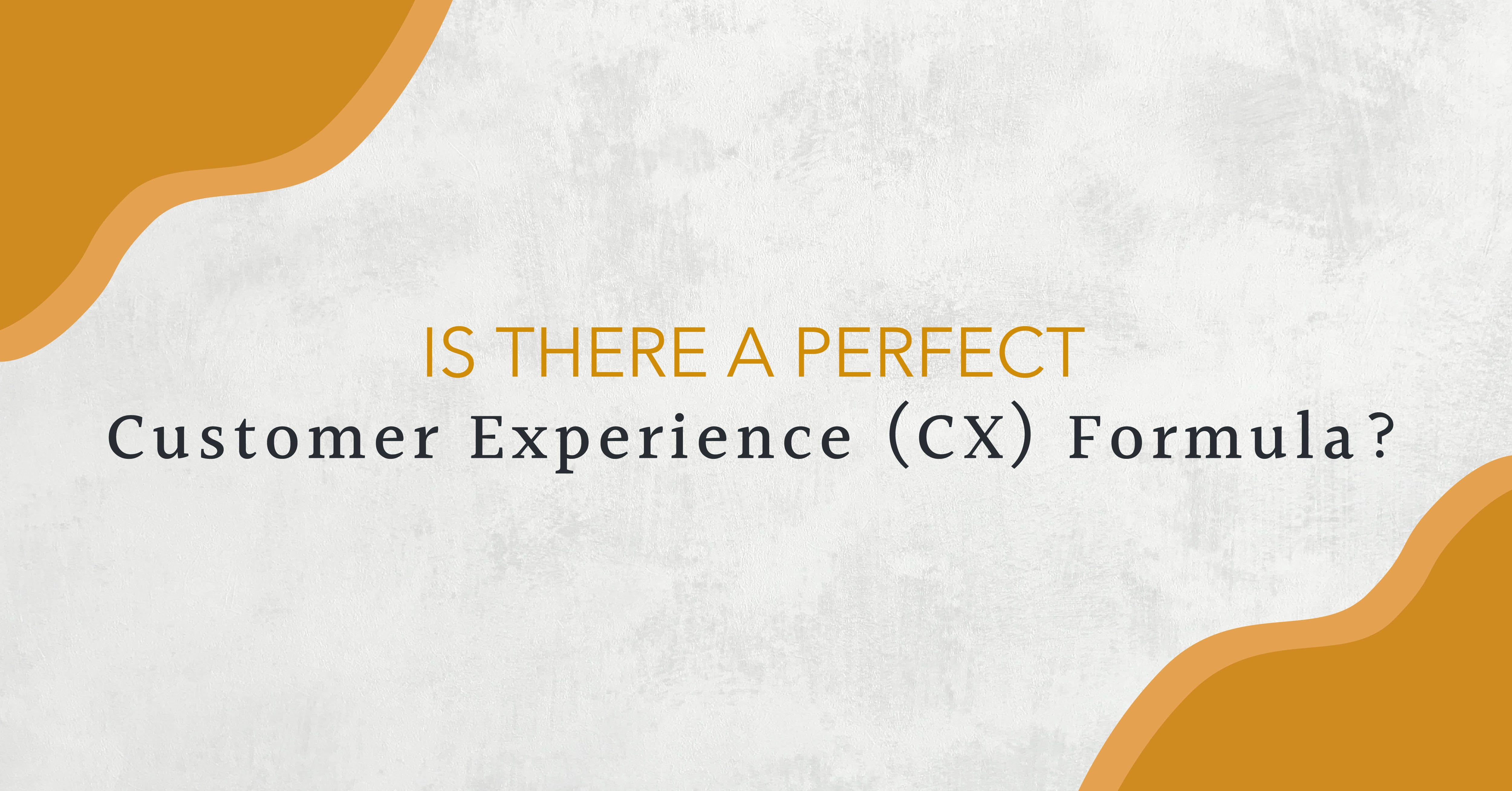 Is There a Perfect Customer Experience (CX) Formula? image