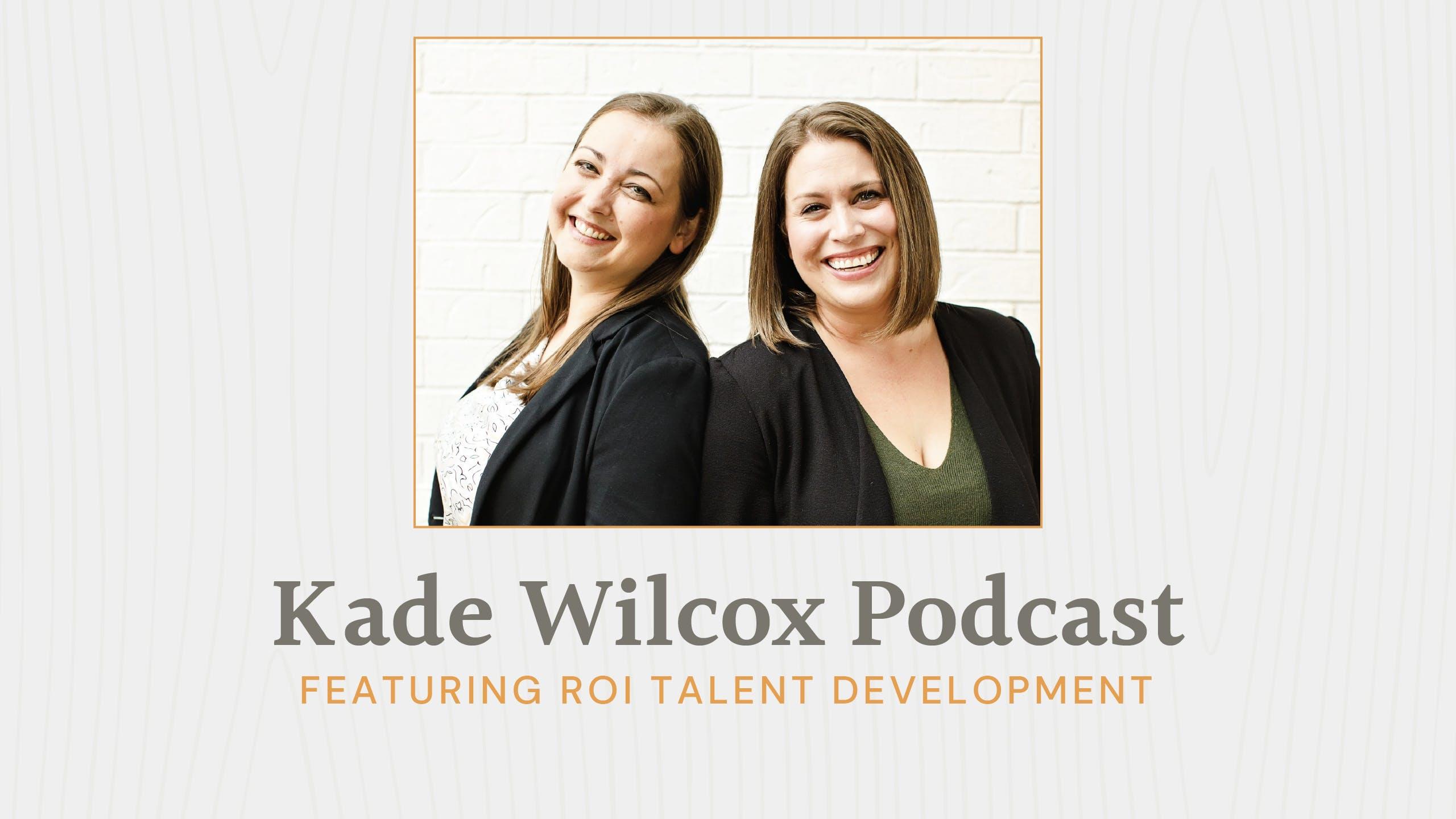The Kade Wilcox Podcast: ROI Talent Development image