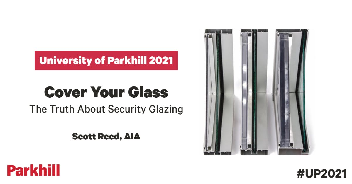 University of Parkhill 2021: Cover Your Glass - The Truth About Security Glazing cover image