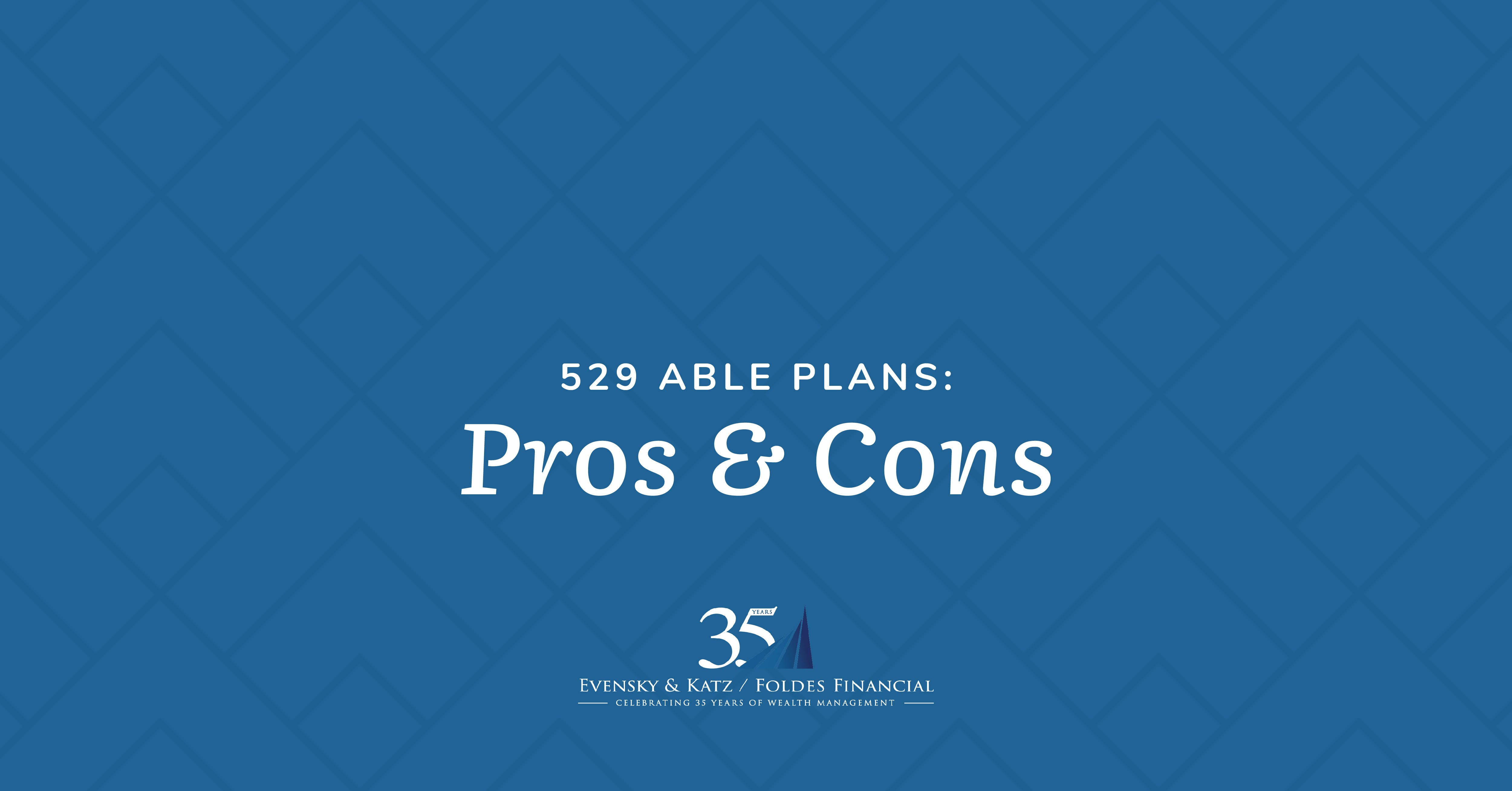 529 ABLE Plans: Pros & Cons event